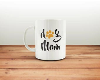 Dog Mom Mug / Dog Mom / Dog Lover / Dog Owner / Mug / Custom Mug / Dog Family