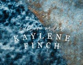 Custom order for Kaylene Finch