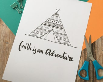 Faith is an adventure print