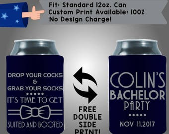 Drop Your C*cks, Grab Your Socks it's Time To Get Suited And Booted Collapsible Fabric Bachelor Party Can Cooler Double Side Print (Bach56)