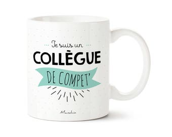"""Mug colleague. """"I'm a colleague of competition '. Work colleague, co-worker gift mug"""