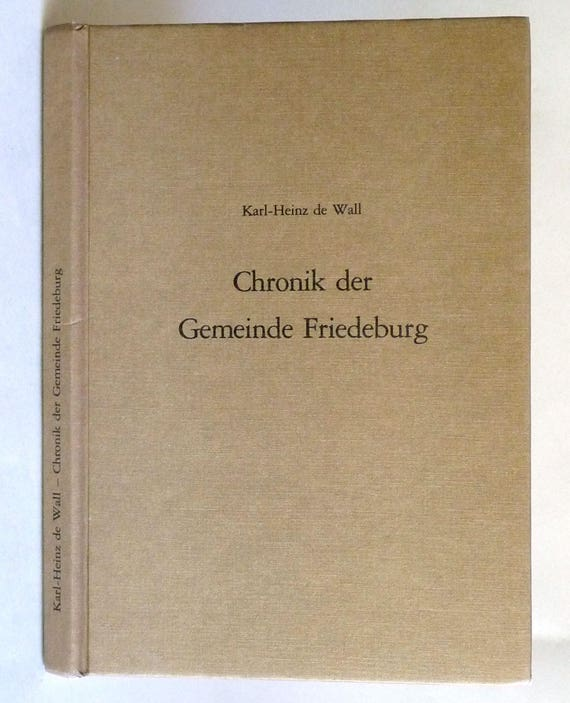 Gemeinde Friedeburg - Chronik der Dörfer 1990 by Karl-Heinz de Wall - Local History Germany - German Language