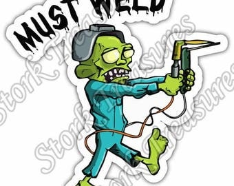 Must Weld Welding Helmet Zombie Welder Funny Car Bumper Vinyl Sticker Decal