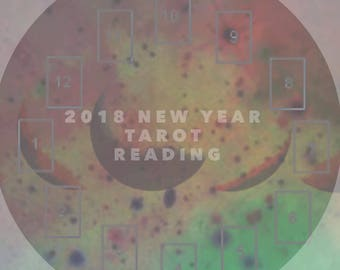 New Year - 2018 - Tarot Reading - Year Ahead - Twelve Cards - Divination - Psychic Reading - Spirituality - Love Reading - Advice Reading