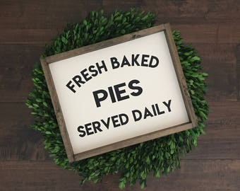 Fresh Baked Pies Served Daily Sign | Wood Sign | Farmhouse Sign | Farmhouse Decor | Kitchen Sign | Farmhouse Kitchen | Fresh Baked Pies Sign