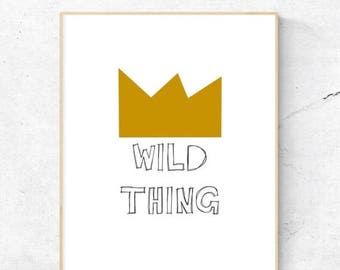 On Sale Wild Thing Wall Art, Nursery Wall Art, Child's Room Wall Art, Nursery Quote - Instant Download