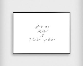 You, Me & The Sea Print | Tropical | Black and White | Typography - Beach - Poster