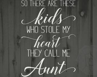 Auntie SVG, kids call me aunt, favorite aunt, aunt svg, these kids stole my heart, family cutting file, family svg, cricut cutting file