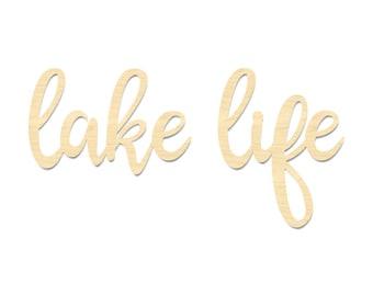 Lake Life Sign- Lake Life Script Wording- Laser Cut Out Wording- Lake Life