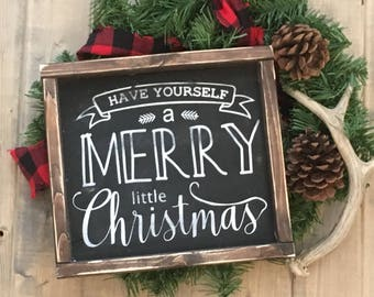 Have yourself a Merry little Christmas, Christmas sign, Happy Holidays sign, Farmhouse sign, wood sign, rustic Christmas sign
