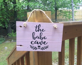 The Babe Cave Pallet Sign