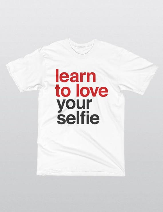 Learn To Love Your Selfie | LA Apparel 20001 Fine Jersey Short Sleeve Unisex T-Shirt