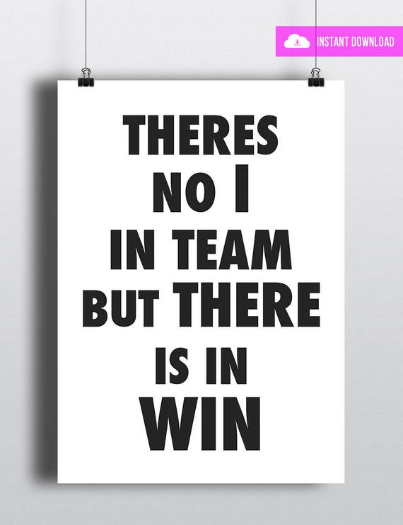 Theres No I In Team But There Is In Win | Instant Download