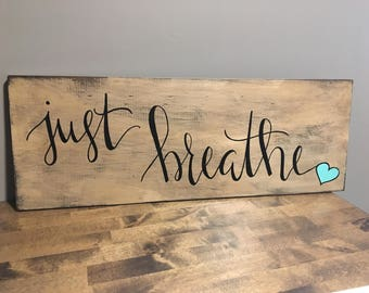 Just breathe distressed wood sign