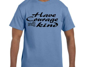 Christian Religous Tshirt Have Courage and be Kind model xx10177