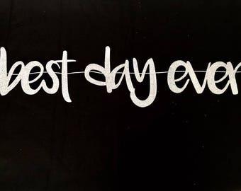 Best Day Sign | Best Day Ever | Wedding Sign | Best Day Ever Sign | Best Day Ever Banner | Wedding Gift | Wedding Decor