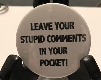 "The Room ""Leave Your Stupid Comments in Your Pocket!"" Pinback Button 2.25"""