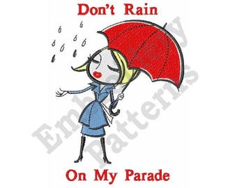 Dont Rain On My Parade - Machine Embroidery Design