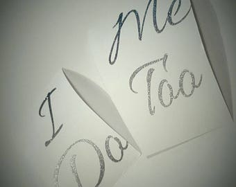 Wedding shoe stickers DIY - I Do, Me Too - wedding vinyl Decal - Bride and Groom