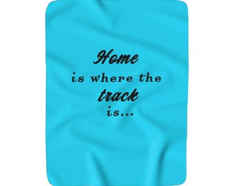 Home is where the track is Sherpa Fleece Blanket