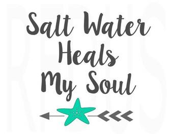 salt water heals my soul svg file, cricut cutting file, beach svg, ocean svg, summer svg, nautical svg, costal sun svg, svg, beachlife svg