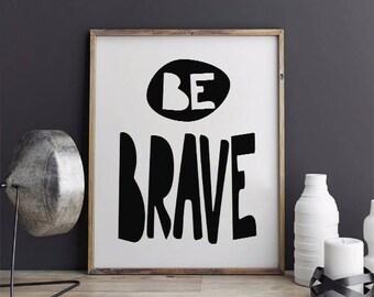 INSTANT DOWNLOAD Printable, Be Brave Printable, Nursery Wall Art, Typography Print, Be Brave Nursery Print,
