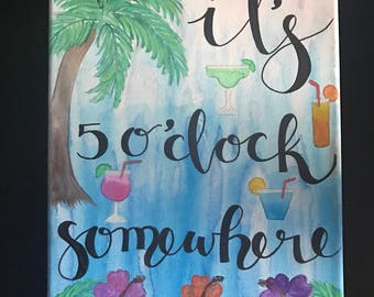 It's 5'oclock Somewhere Hand-Painted Canvas