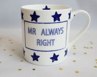 Mr Always Right Mug- Bone China