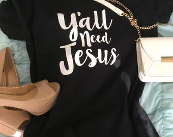 Ya'll Need Jesus Top