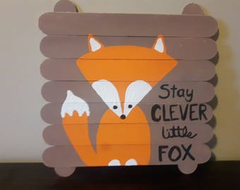 Stay Clever Little Fox Handpainted Sign