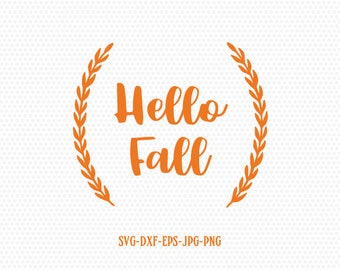 Hello fall SVG , Thanksgiving Svg Cutting File Svg Fall, CriCut Files svg jpg png dxf Silhouette cameo