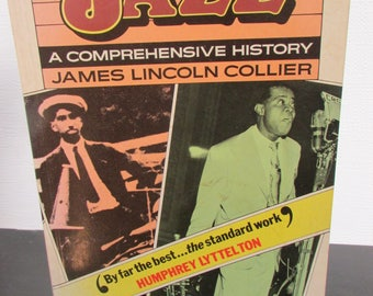 The Making of Jazz, a Comprehensive History - by James Lincoln Collier - 1980's Classic