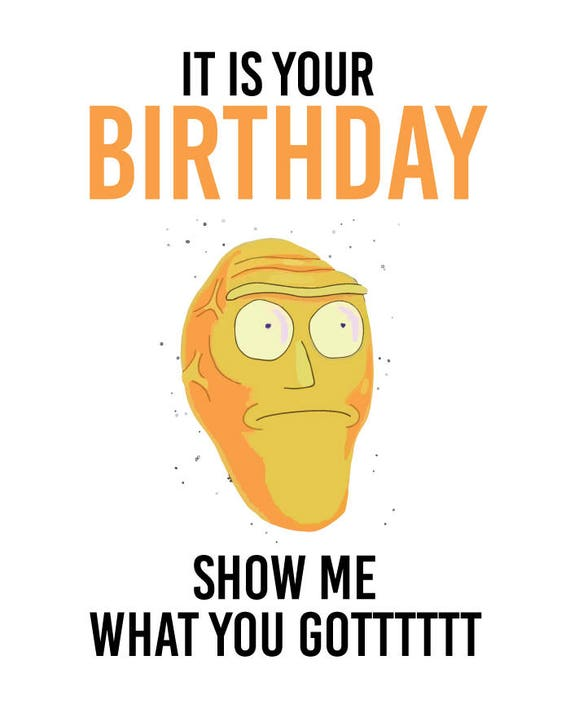 Rick and Morty Birthday Card Show Me What You Got Happy