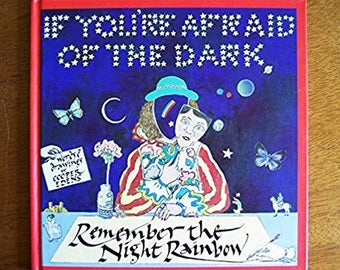 If You're Afraid of the Dark, Remember the Night Rainbow by Cooper Edens - Hardcover Green Tiger Press - Children's Book