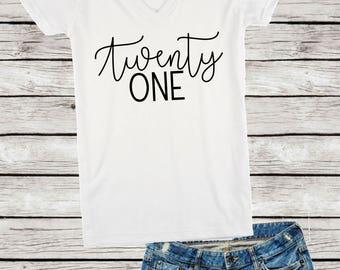 Twenty One Birthday Shirt, V-Neck Birthday Twenty One Shirt