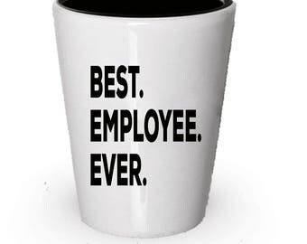 Employee Shot Glass, Best Employee Ever, Employee gift, Gift for Employee , Birthday Gift, Christmas Present