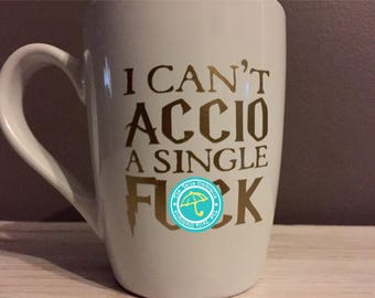 Harry Potter coffee mug - Mature - I can't accio a single fuck - hufflepuff - slytherin gift - ravenclaw - gryffindor - harry potter gift