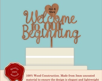 Welcome to our Beginning - Wooden Personalised Cake Topper. Vintage, Rustic Weddings