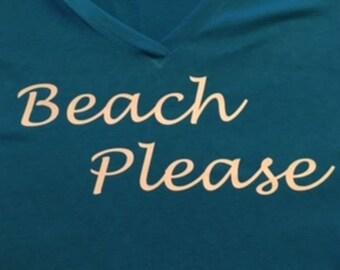 Beach Please Tshirt