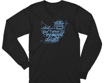 Better to Remain Silent Long Sleeve T-Shirt