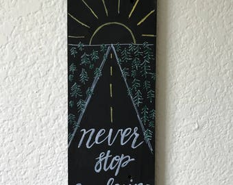 Never Stop Exploring Wood Sign