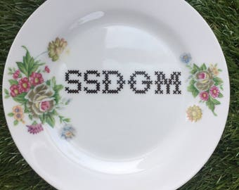 SSDGM - Stay Sexy Don't Get Murdered side plate / dish. SSDGM up cycled vintage plate My Favorite Murder murderino podcast quote humour