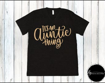 Its an Auntie Thing Aunt Shirt Blessed Auntie Shirt Aunt Shirt Gift for Aunt New Aunt Gift I'm going to be an Aunt Auntie Gift