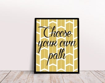 Choose your own path, Instant Download, Printable Art, Printable Quotes, Home Decor, Motivational, Printable Wall Art