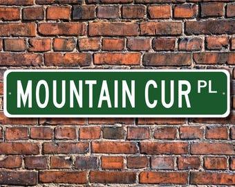 Mountain Cur,  Mountain Cur Lover, Mountain Cur Sign, Custom Street Sign, Quality Metal Sign, Dog lover, Dog Owner gift, Dog Sign