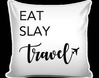 "EAT, SLAY, TRAVEL Throw Pillow Cover Sofa Cushion Case Home Decor 16"""