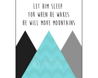 Blue Nursery Art, PRINTABLE, Let Him Sleep for When He Wakes He Will Move Mountains, Baby Shower Gift, Nursery Decor, Wall Art, Baby Boy