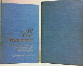All Our Yesterdays: A Narrative History of Traverse City (MI) & the Region SIGNED Numbered (#862) Limited Edition by Lawrence Wakefield
