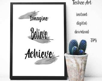 Motivation quote, Printable art, Digital print, Motivational quote Imagine Believe Achieve, Typography art, Wall art, Home decor