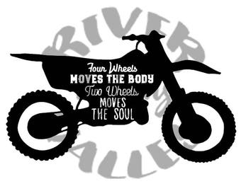 four wheels moves the body, two wheels moves the soul, dirtbike design, vinyl design, svg, pdf, jpg, cutting file, printable, cricut, cameo